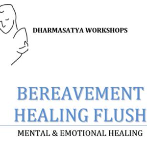 Bereavement Healing Flush - Guérir du deuil