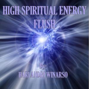 High spiritual energy flush- Haute Energie Spirituelle