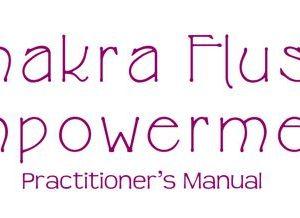 Chakra Flush Empowerment - Vidage de Chakra
