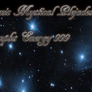 Cosmic Mystical Plejades-Nymphs Energy 999- Pléiades Mystiques Cosmiques - Energie des Nymphes 999