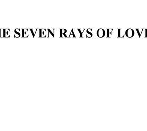 7 rays of Love - 7 Rayons d'Amour
